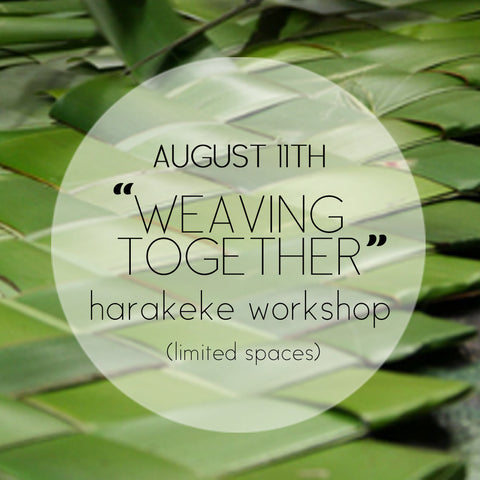 'Weaving Together' - Harakeke Workshop