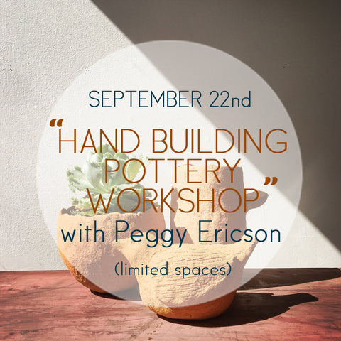 'Hand Building Pottery Workshop' - with Peggy Ericson