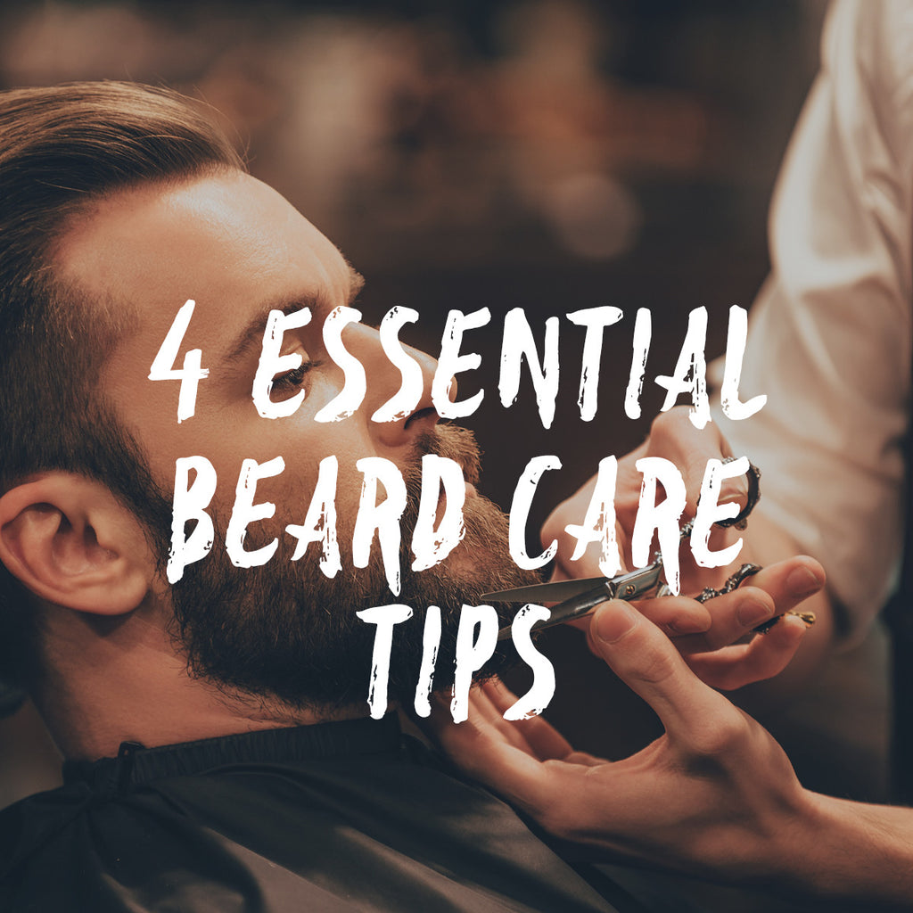 4 Beard Care Tips That Will Keep Your Beard On Top Form