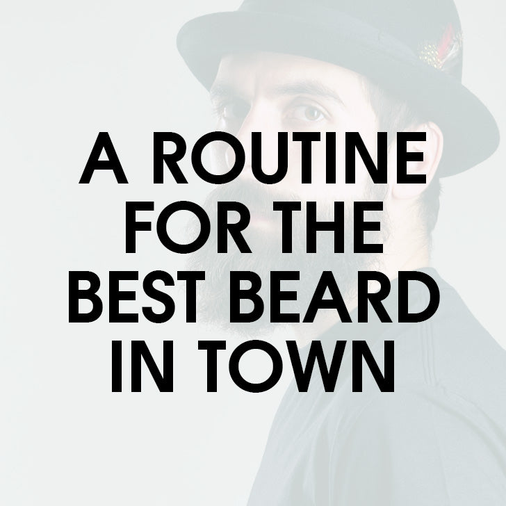 A Daily Beard Care Routine For The Perfect Beard