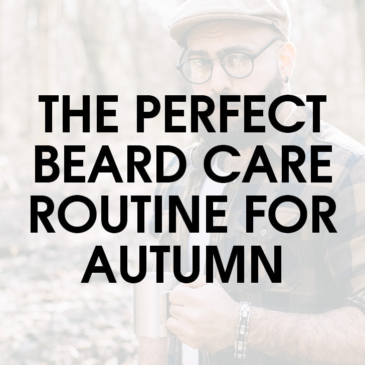 Autumn Skincare Routine For Bearded Men