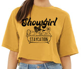 Showgirl on Staycation - Cropped Tees