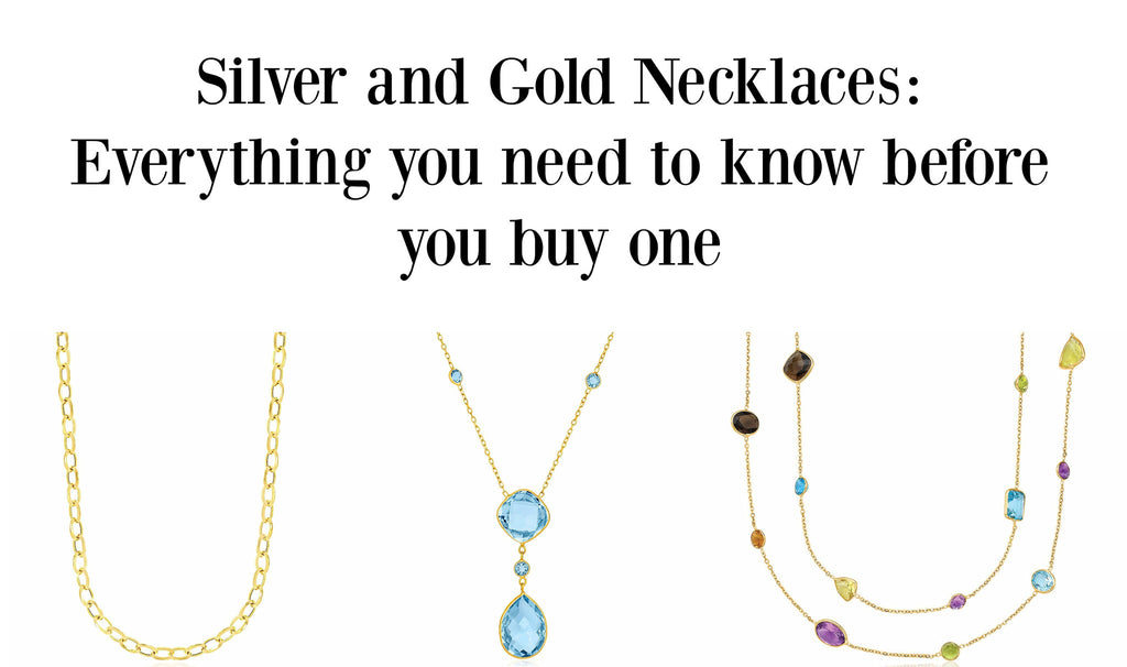 Silver and Gold Necklaces: everything you need to know before you buy one