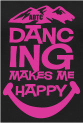 Dancing Makes Me Happy Design