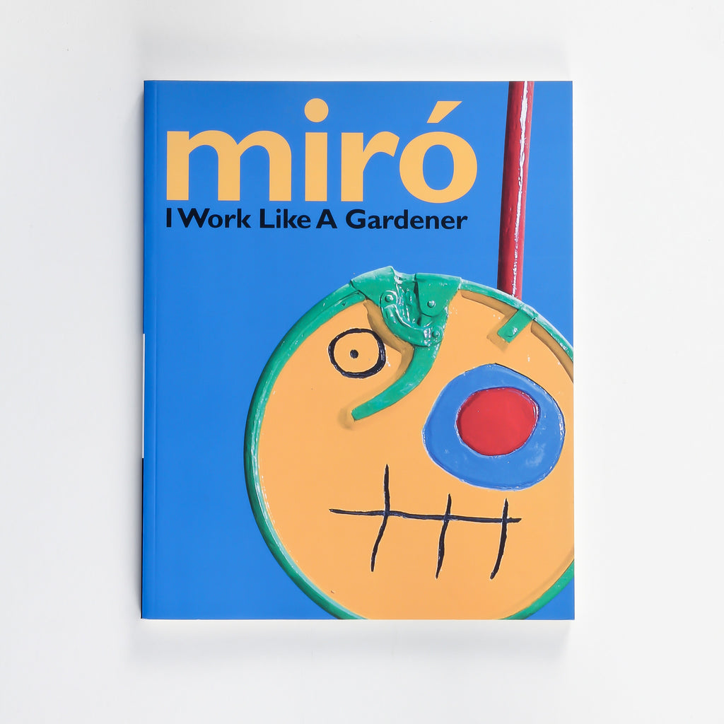 Miro - I Work Like A Gardner