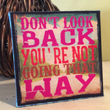 Don't Look Back~ Inspirational Art Block Canvas