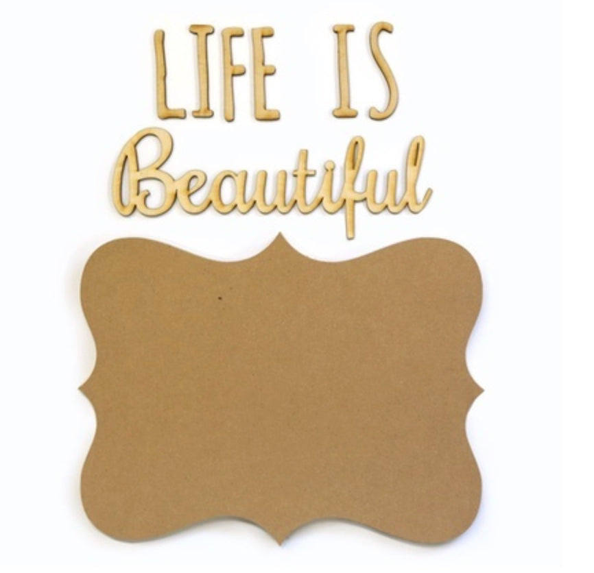 Life is Beautiful Wood Plaque Kit for Painting Decoupage
