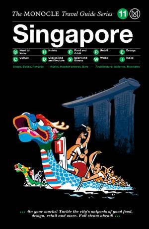 MONOCLE TRAVEL GUIDE SINGAPORE - SÉRENDIPITÉ