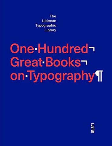 ONE HUNDRED GREAT BOOKS ON TYPOGRAPHY - SÉRENDIPITÉ