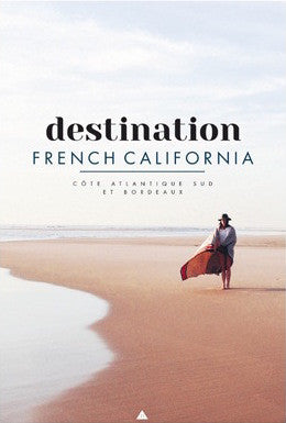 DESTINATION FRENCH CALIFORNIA