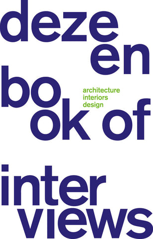 DEZEEN BOOK OF INTERVIEWS - SÉRENDIPITÉ