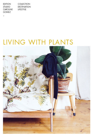LIVING WITH PLANTS - SÉRENDIPITÉ