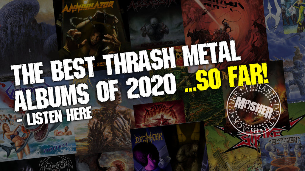 The best thrash metal albums of 2020... so far! (Listen here!)