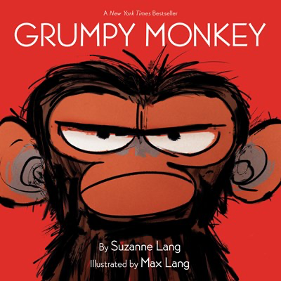 Grumpy Monkey by Suzanne Lang & Max Lang