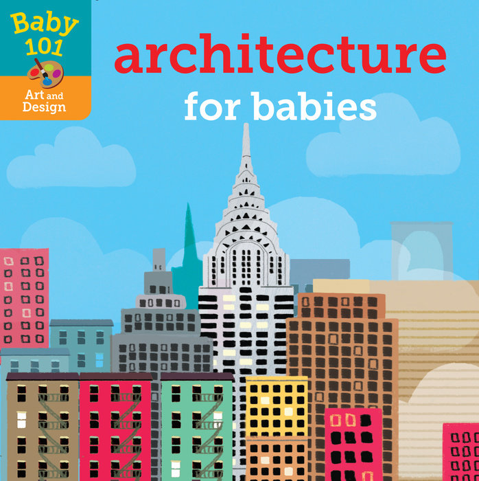 baby 101 architecture for babies by jonathan litton