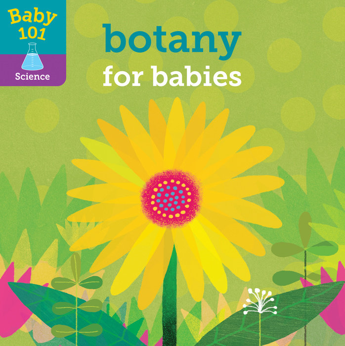 baby 101 botany for babies by jonathan litton