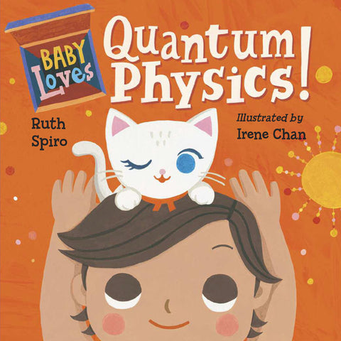 Baby Loves Quantum Physics! by Ruth Spiro