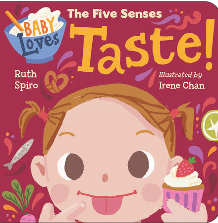 Baby Loves The Five Senses: Taste! by Ruth Spiro