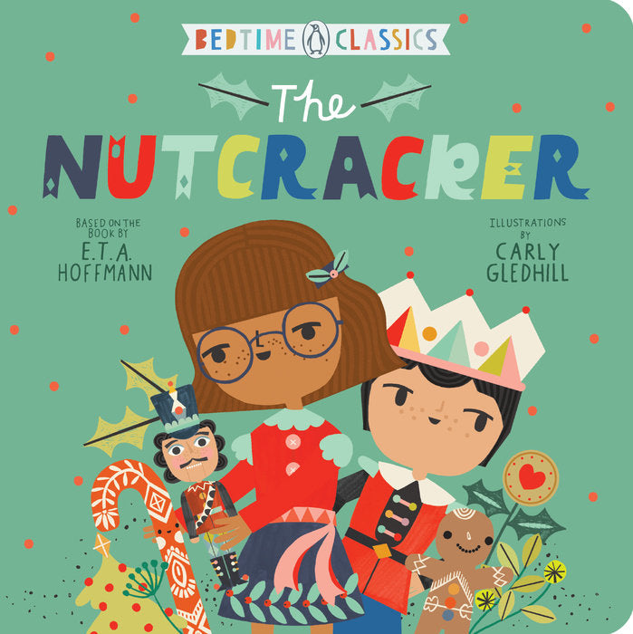 Bedtime Classics: The Nutcracker by Carly Gledhill