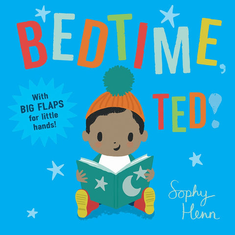 Bedtime, Ted! by Sophy Henn