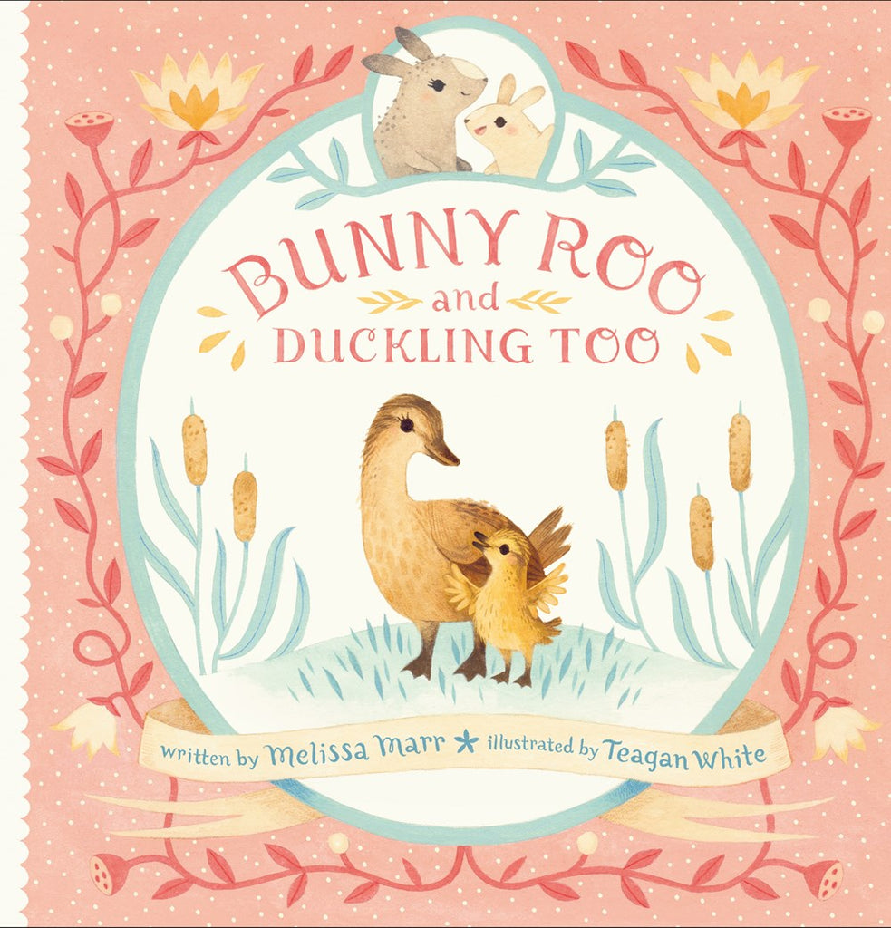 Bunny Roo and Duckling Too by Melissa Marr and Teagan White