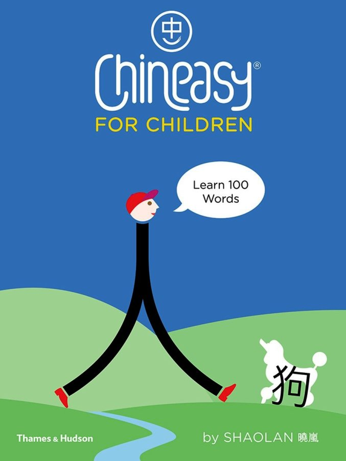chineasy for children learn 100 words by shaolan hsueh