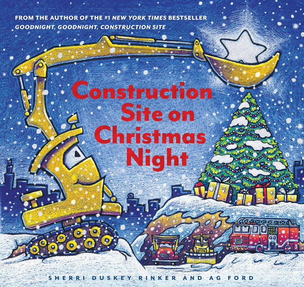 Construction Site on Christmas Night by Sherri Duskey Rinker & AG Ford