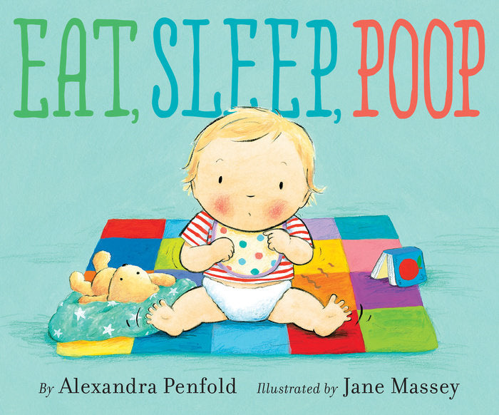 Eat, Sleep, Poop by Alexandra Penfold
