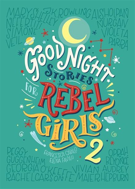 good night stories for rebel girls volume 2 by elena favilli and francesca cavallo