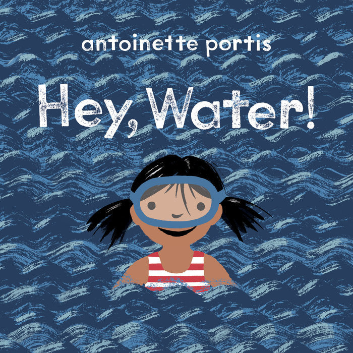 hey water by antoinette portis