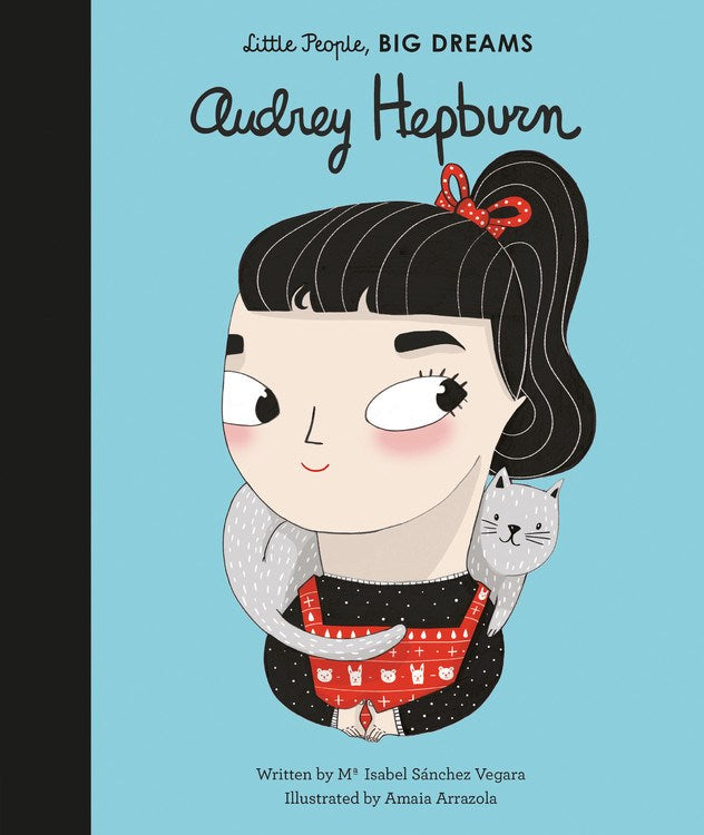 little people big dreams: audrey hepburn by isabel sanchez vergara