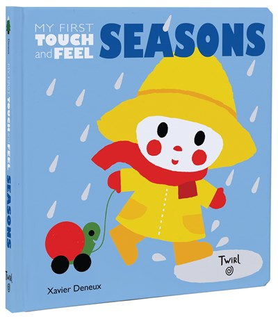Seasons: My First Touch and Feel by Xavier Deneux