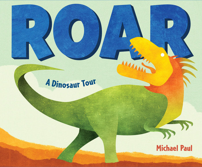 roar a dinosaur tour by michael paul