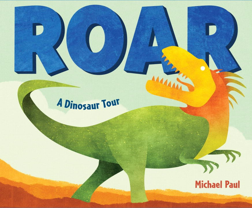 Roar: A Dinosaur Tour (Board Book) by Michael Paul