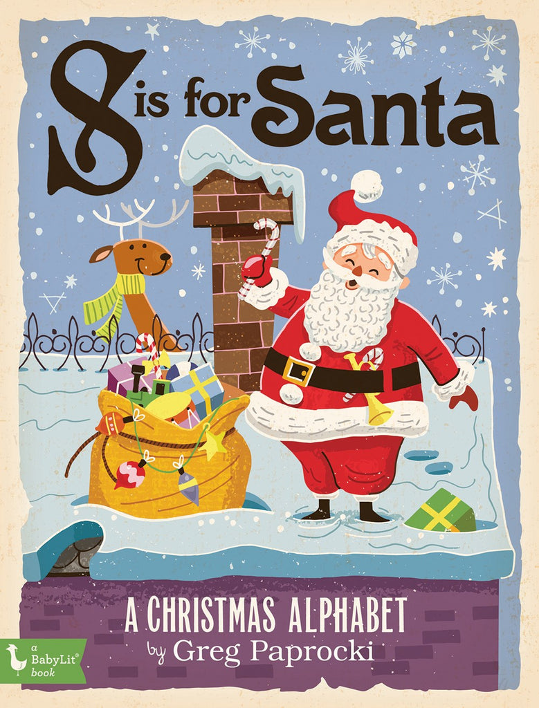 S is for Santa: A Christmas Alphabet by Greg Paprocki