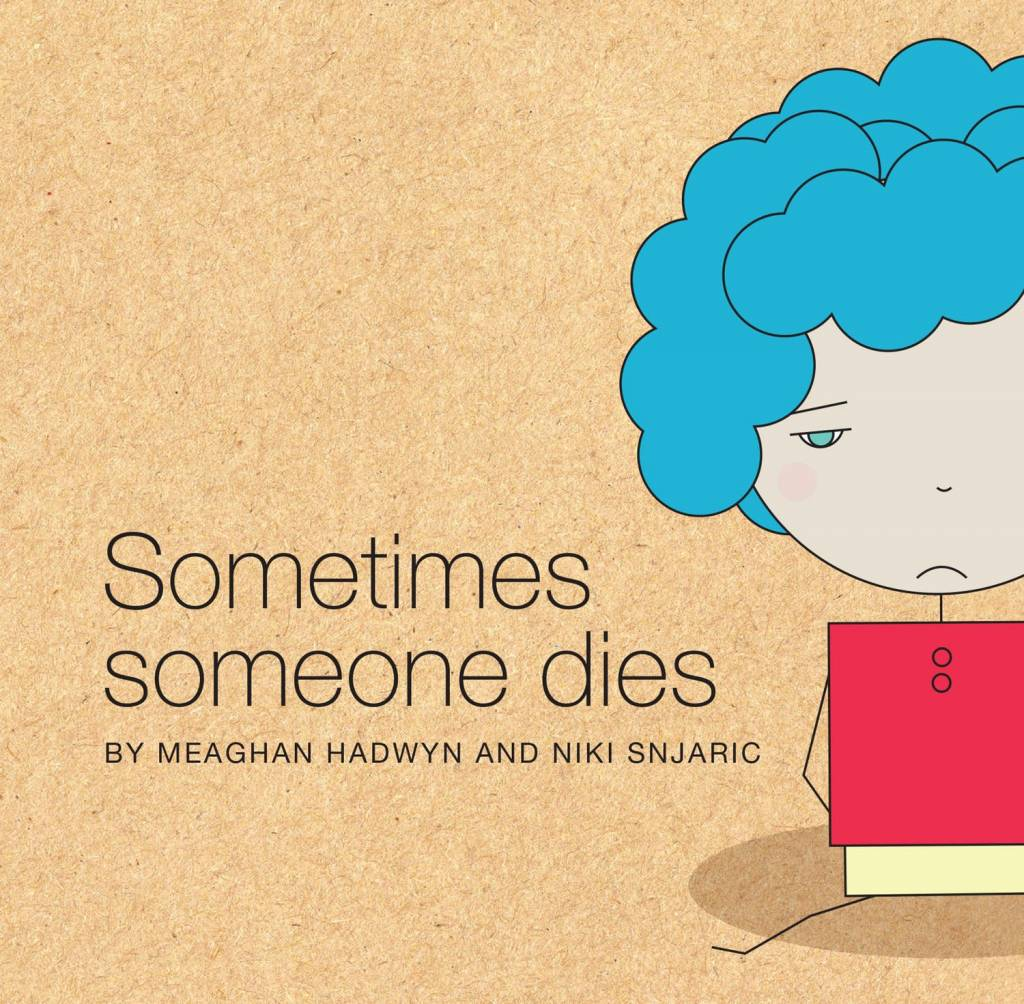 sometimes someone dies by meaghan hadwyn and niki snjaric other life lessons