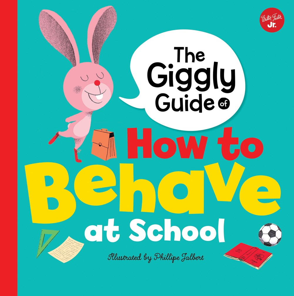the giggly guide of how to behave at school phillpe jalbert
