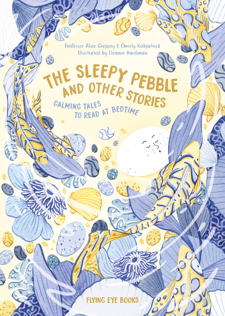 the sleepy pebble and other stories calming tales to read at bedtime by alice gregory and christy kirkpatrick cover