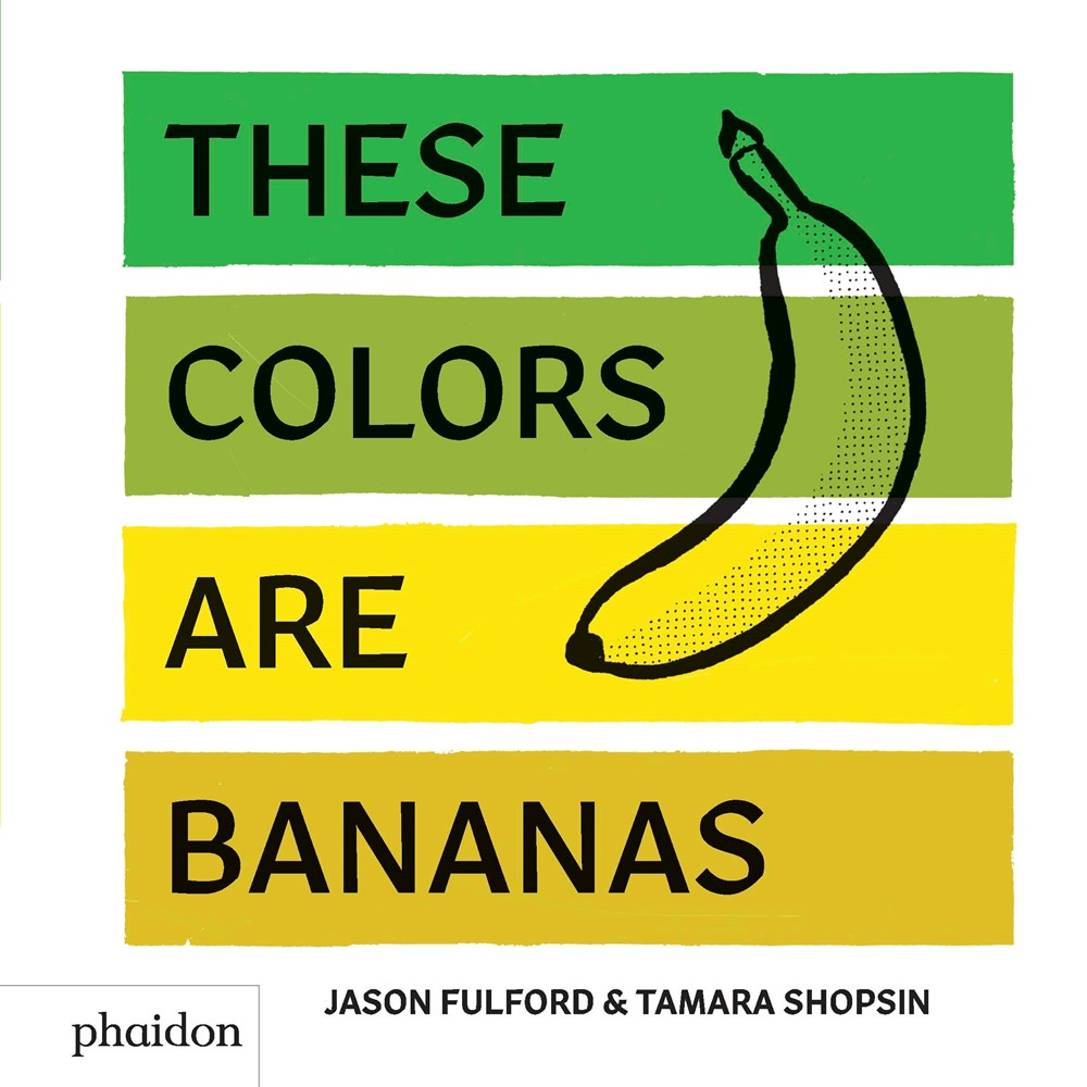 these colors are bananas jason fulford