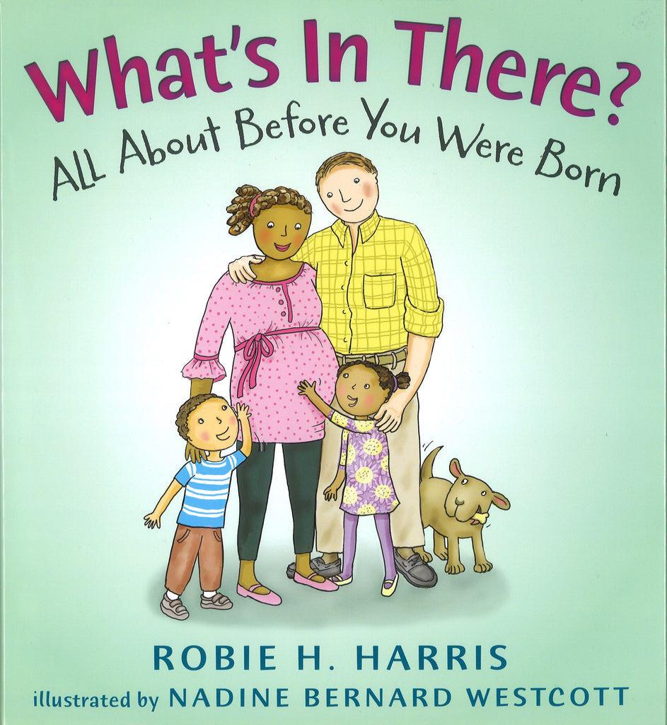whats in there all about before you were born y robie h harris
