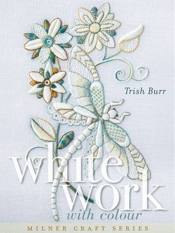 White Work With Color by Trish Burr