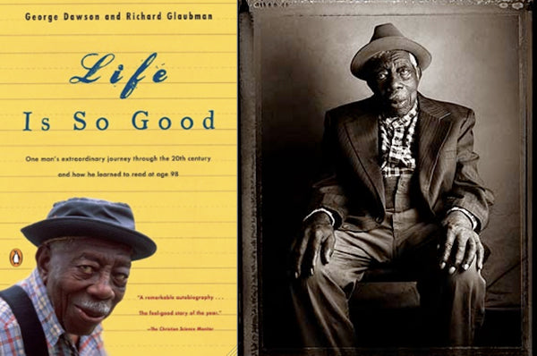 Life Is So Good- George Dawson