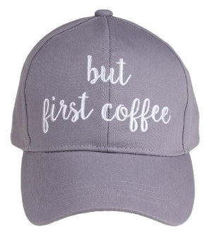 CC Ball Cap - But First Coffee Embroidered