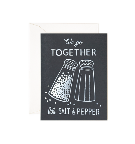 We Go Together Like Salt & Pepper