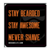Stay Bearded Stay Awesome Never Shave Sticker