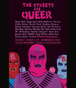 The Streets Are Queer - November 9th - December 7th