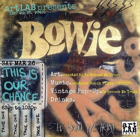 "In Heroes We Trust x Art Lab Salon Present: ""Bowie"""