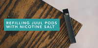 Refilling JUUL pods with Nicotine Salt