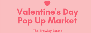 Brawley Estate Valentine Pop Up