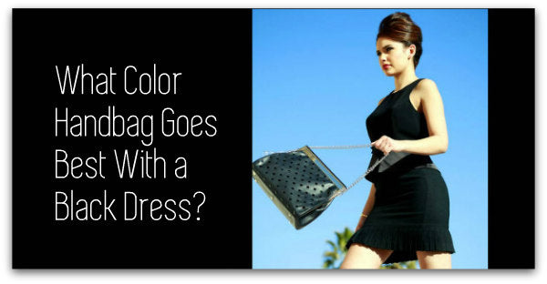 What Color Handbag Goes Best With a Black Dress?